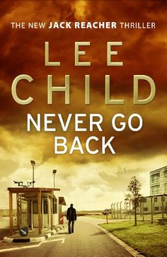 Never Go Back (Jack Reacher 18) - Lee Child. Waiting for the paperback to be released. (Hardback release date 29th August 2013).