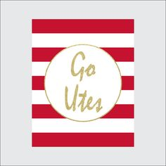 U of U Go Utes Art Print, 8x10 PRINTABLE, Univeristy of Utah, Utes, Gold, Stripes, Instant Download, Digital