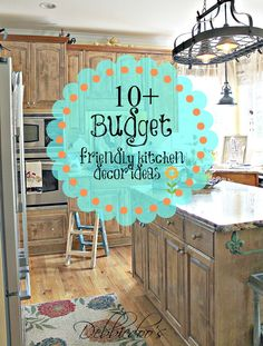 I love this blog!! I want all her decorations in our kitchen :)   10 +budget friendly kitchen decor ideas