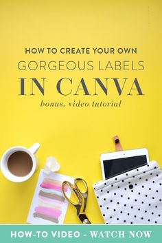 How to Create Your Own Gorgeous Labels in Canva | Think Creative | Bloglovin'