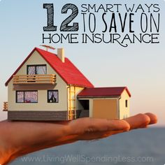 12 Smart Ways to Save on Home Insurance - Once a year, take a look at your insurance policies and make sure you are getting the coverage you need at the best price.
