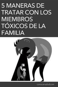5 maneras de tratar con los miembros tóxicos de la familia #salud