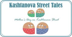 Kashnatova Street Tales, Mother's Day #tales #talesforchildren #talesforkids