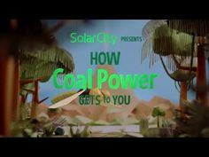 SolarCity Commercial - How Coal Power Gets To You