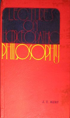 Lectures on Homeopathic Philosophy by J.T. Kent (1979, Hardcover)