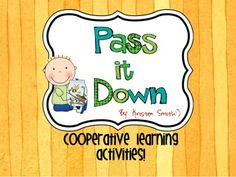 Pass It Down-- 5 activities to use in this cooperative learning activity!    Cooperative learning activities are great for building a community in your classroom. They encourage students to trust one another and to work together towards the common goal of learning. They also increase participation and engagement in all of your students.