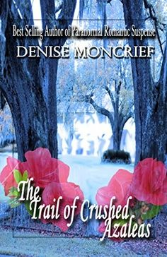 """""""The Trail Of Crushed Azaleas""""  ***  Denise Moncrief  (2016)"""