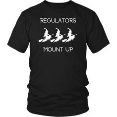 Funny Halloween Witch Regulators Mount Up T-Shirts, Funny Halloween Witch Regulators Mount Up T-Shirt Halloween 2019, Funny Halloween, Halloween Shirt, Regulators Mount Up, Savage Shirt, Witches Night Out, Boyfriend T Shirt, Shirt Ideas, Funny Tshirts
