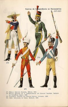 Top Mexico, Rebel Army, Officer 1814 & Light Cavalry of General Iturbide's Army of Independance, Trooper 1820 Bottom, Venezuela General Bolivar's Guard, Trooper 1820 & Chile Line Infantry, Soldier, 1820