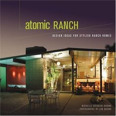 Atomic Ranch: Design Ideas for Stylish Ranch Homes by Michelle Gringeri-Brown. Atomic Ranch Design Ideas for Stylish Ranch Homes. Atomic Ranch, Mid Century Ranch, Mid Century House, Modern House Plans, Modern House Design, Modern Garage, Mison, Palm Springs Mid Century Modern, Le Ranch