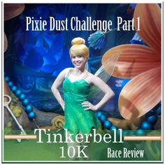 Pixie Dust Challenge Part 1: Tinkerbell 10k