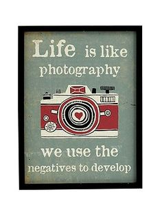 Life is like photography.. #Zitat #Fotografie