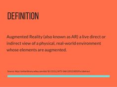 DEFINITION Augmented Reality (also known as AR) a live direct or indirect view of a physical, real-world environment whose. Augmented Reality Games, Virtual Reality Games, Definitions, Physics, Fails, Environment, Live, Physics Humor, Environmental Psychology