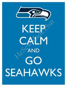 Keep Calm and Go Seahawks - 8x10 Picture - Wall Hanging - Seattle Football NFL Blue. $8.50, via Etsy.