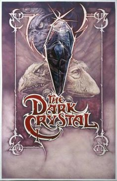 The dark crystal,  this is a movie from my childhood