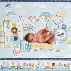 #papercrafting #scrapbook #layout: Bella Blvd Cute Baby Boy collection. Love My Boy layout by creative team member Wendy Antenucci.