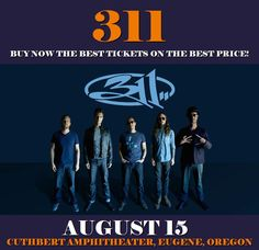 311 in Eugene at Cuthbert Amphitheater on August 15. More about this event here https://www.facebook.com/events/1848895892026127/
