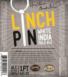 """the LINCHPIN holding this beer together is the skillful collaboration between Founders' head brewer Jeremy Kosmicki and Green Flash Brewmaster Chuck Silva. Copious amounts of wheat malt and two yeast strains blend to create a """"white"""" appearance. Fruity yeast esters underscore citrus hop flavors from several varieties of American grown hops. Cheers!"""
