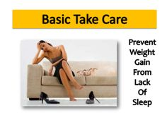 Basic tips of how to prevent #weight gain from lack of sleep  #weightloss #vitamins #supplements #diet http://www.naturallysource.com/?cPath=31