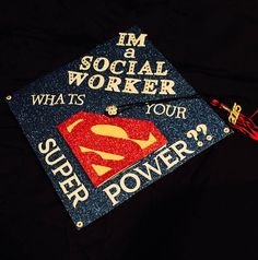 My 2015 College Graduation Cap! Made for myself, a Social Work Major, BASW
