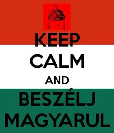 """Keep Calm & Speak Hungarian"""