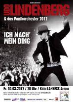 Udo Lindenberg & das Panikorchester am 30.03.2012 in der Kölner Lanxess Arena.  Ich mach ´ mein Ding-Tour 2012. Die Tour 2012 soll die spektakulärste und aufregendste Tour mit einem Feuerwerk an musikalischen und optischen Brillanten werden, verspricht Udo Lindenberg.