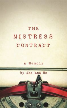 The Mistress Contract by She and He, http://www.amazon.co.uk/dp/1846689430/ref=cm_sw_r_pi_dp_xg-4rb1308MPG/279-6714965-0512429