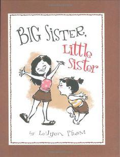 Big Sister, Little Sister by LeUyen Pham,http://www.amazon.com/dp/0786851821/ref=cm_sw_r_pi_dp_NYlhsb1W6AX2W66R