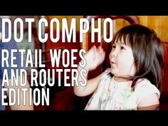 Dot Com Pho HD – Retail Woes and Routers Edition