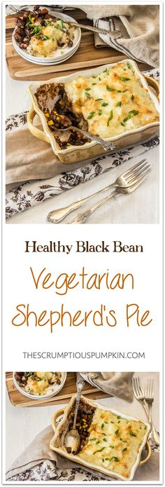 My Ultimate Vegetarian Shepherd's Pie   A modern, clean eating, healthy twist on a comfort food classic. With some secret ingredients that make it taste richly flavorful and indulgent!   The Scrumptious Pumpkin
