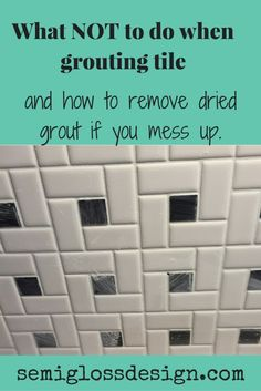 How to grout backsplash tile, plus what NOT to do. How to remove dried grout if you leave it on too long. Learn from my mistakes before you update kitchen! Click here to learn more about grouting tile.