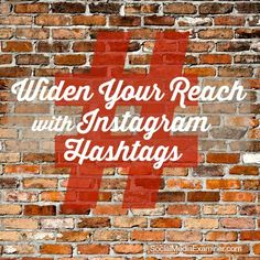 How to Use Instagram Hashtags to Expand Your Reach:  How to Use; Best Practices; Examples.