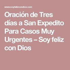 Oración de Tres días a San Expedito Para Casos Muy Urgentes – Soy feliz con Dios