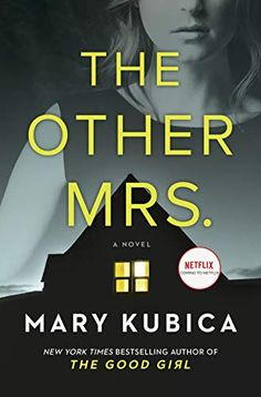 Buy The Other Mrs.: A Novel by Mary Kubica and Read this Book on Kobo's Free Apps. Discover Kobo's Vast Collection of Ebooks and Audiobooks Today - Over 4 Million Titles! New Books, Good Books, Books To Read, Date, Thriller Novels, Reading Lists, Book Lists, Bestselling Author, Reading Online
