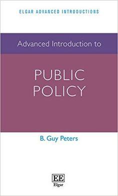 Resultado de imagen de Advanced introduction to public policy / B. Guy Peters