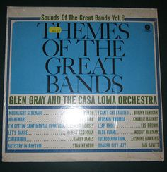 THEMES OF THE GREAT BANDS GLEN GRAY AND THE CASA LOMA ORCHESTRA VOL 6 CAPITOL VINYL RECORD SPECIAL
