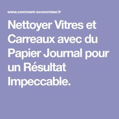 Nettoyer Vitres et Carreaux avec du Papier Journal pour un Résultat Impeccable.