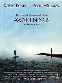 Awakenings is a 1990 American drama film based on Oliver Sacks's 1973 memoir Awakenings. It tells the true story of British neurologist Oliver Sacks, fictionalized as American Malcolm Sayer and portrayed by Robin Williams who, in 1969, discovers beneficial effects of the then-new drug L-Dopa. He administered it to catatonic patients who survived the 1917–28 epidemic of encephalitis lethargica.