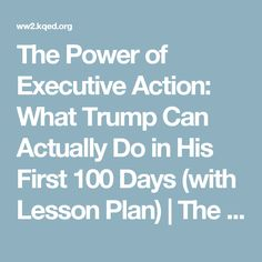 The Power of Executive Action: What Trump Can Actually Do in His First 100 Days (with Lesson Plan) | The Lowdown | KQED News