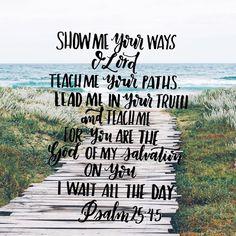 Psalm 25:4-5 // Bible Verse Art // Bible Verse // Scripture // Psalms