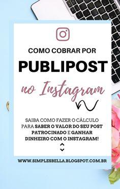 Aprenda neste  post sobre como e quanto cobrar por publipost no Instagram e ganhar dinheiro com o seu perfil. Salve para ver mais tarde ou acesse agora mesmo! #instagram #instagramdicas ganhar dinheiro com instagram #instagramseguidores #instagramtheme #dicasparablogueiras