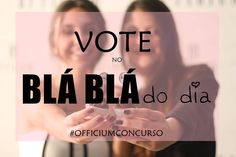 VOTE FOR BLÁ BLÁ DO DIA! PLEASE!  https://www.facebook.com/photo.php?fbid=471498659607385=a.470282266395691.1073741826.326334690790450=1  Fashion, Blog, webblog, vlog, competição, vote, voto, votação, concurso, girls, girl,