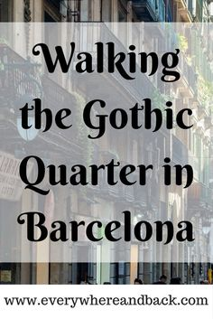 Roam the gorgeous Gothic Quarter in Barcelona! devourbarcelonafoodtours.com