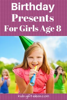 Find Awesome Birthday Presents for Girls Age 8 and fun gift ideas with our helpful gift list.