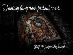 Fantasy Door Journal cover | DIY Polymer clay tutorial - YouTube