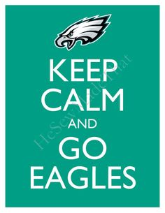 Keep Calm and Go Eagles 8x10 Glossy Print by KeepCalmandTurnItOn, $6.00