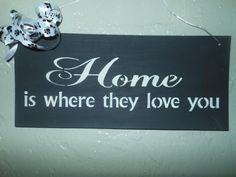 Home Is Where They Love You  Rustic Sign by AngelPaws6 on Etsy