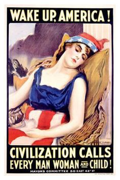 """World War 1 pro-US involvement poster. Same artist who did the famous """"I want YOU for the US Army"""" WW1 Uncle Sam poster, James Montgomery Flagg."""