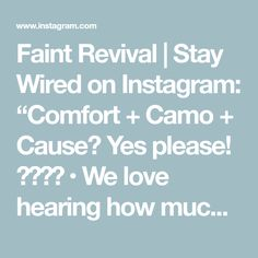 """Faint Revival   Stay Wired on Instagram: """"Comfort + Camo + Cause? Yes please! 🖤💚🤎🤍 • We love hearing how much you're loving our buttery soft, Freedom Camo Tees! • 10% of proceeds of…"""""""