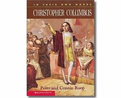 In Their Own Words: Christopher Columbus by Peter Roop, Connie Roop. Columbus Day books for kids.